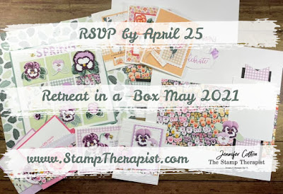 Pansy Patch by Stampin' Up!® Retreat in a Box May 2021.  RSVP by 4-25.  Includes: $50 in merch, bag, gifts, 10 make & takes, PDF tutorials!  www.StampTherapist.com #StampinUp #StampTherapist #RetreatInABox