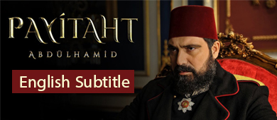 Payitaht Abdulhamid All Episodes English Subtitles