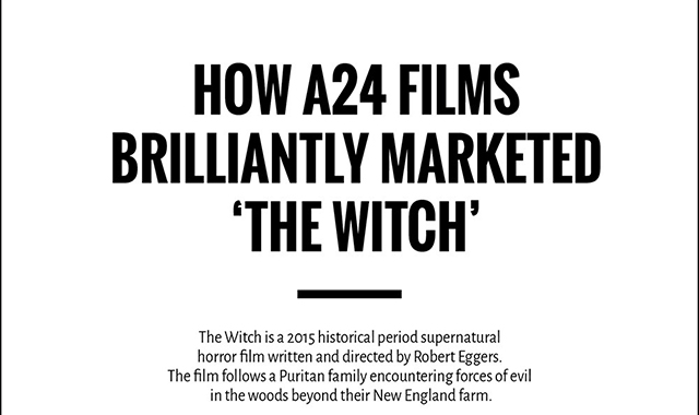 How A24 Films Brilliantly Marketed 'the Witch' #infographic