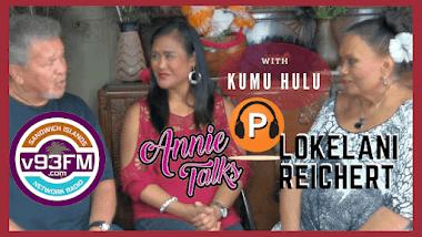 Annie Talks and Sandwich Islands Network Radio talk with Kumu Hulu Lokelani Reichert