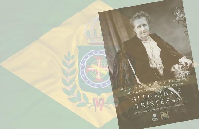 Alegrias e Tristezas, título da obra dos historiadores Bruno da Silva Antunes de Cerqueira e Maria de Fátima Moraes Argon