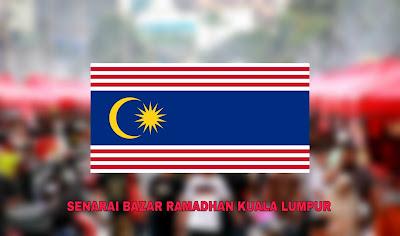 Senarai Bazar Ramadhan Kuala Lumpur 2019