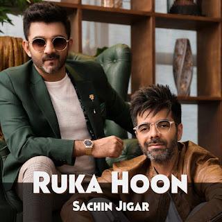 Ruka Hoon Lyrics   Sachin Jigar   Sanjeeda Sheikh   New Song 2019