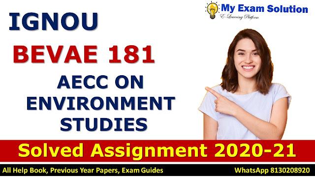 BEVAE 181 AECC ON ENVIRONMENT STUDIES Solved Assignment 2020-21, BEVAE 181 Solved Assignment 2020-21, IGNOU BEVAE 181 Solved Assignment 2020-21, BA Assignment 2020-21