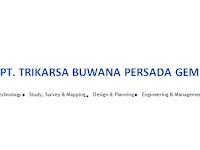 Lowongan Kerja Staff Administrasi dan Pemetaan / Geodesi di PT Trikasa Buwana Persada Gemilang - Semarang