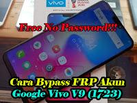 Bypass FRP Akun Google Vivo V9 (1723) Dengan Mudah Free Tanpa Password 100% Tested!