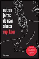 Outros jeitos de usar a boca, Rupi Kaur