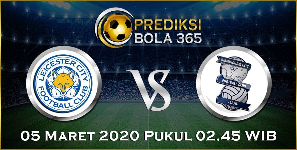 Prediksi Skor Bola Leicester vs Birmingham 05 Maret 2020