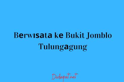 Bеrwіѕаtа kе Bukit Jomblo Tulungаgung