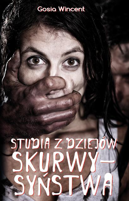 """Gosia Wincent """"Studia dziejów skurwysyństwa"""" z nakłądu Wydawnictwa AlterNatywnego z premierą w dniu 31.05.2021 r."""