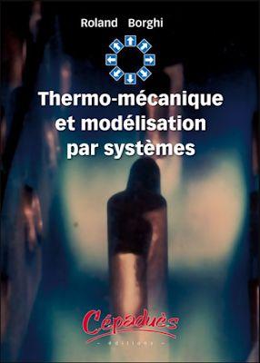 Thermo-mécanique et modélisation par systèmes