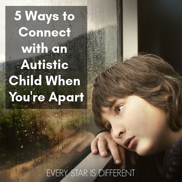 5 Ways to Connect with an Autistic Child When You're Apart