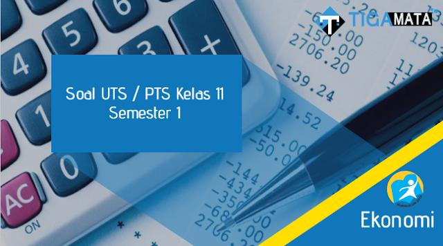 85 Contoh Soal UTS / PTS Ekonomi Kelas 11 Semester 1 Kurikulum 2013 dan Jawabannya