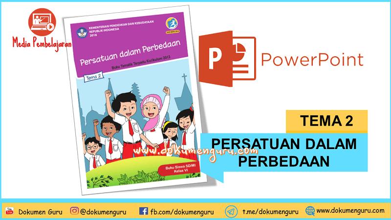 [Download] Media Pembelajaran PowerPoint Kelas 6 SD Tema 2 Persatuan dalam Perbedaan