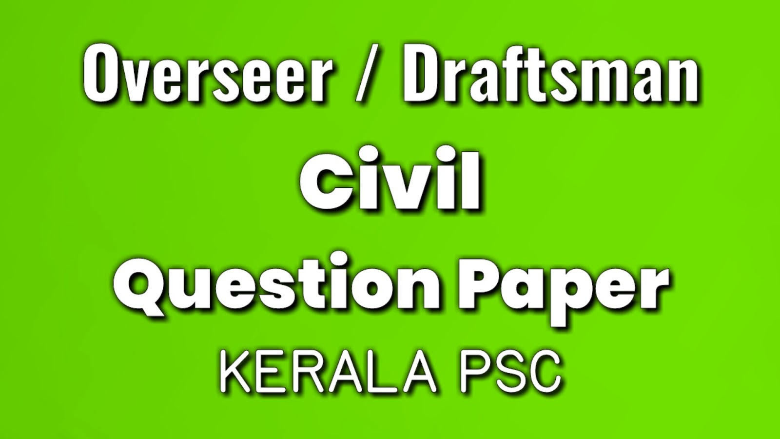 Kerala PSC Overseer Civil / Draftsman Civil ( Harbour Engineering ) Previous Question Paper