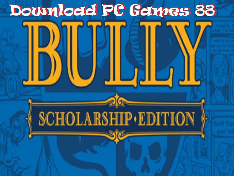 Download Bully Scholarship Edition Game PC Free Highly Compressed