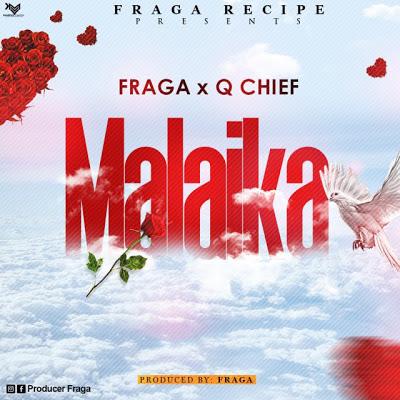 Malaika by Q Chief X Fraga