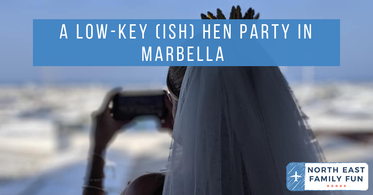 A Low-Key (ish) Hen Party in Marbella