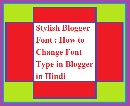 Stylish Blogger Font : How to Change Font Type in Blogger in Hindi