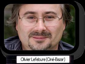 Olivier Lefebure (Ciné-Bazar)