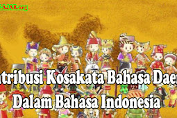 Inilah Kontribusi Kosakata Bahasa Daerah dalam Bahasa Indonesia