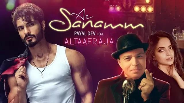 Ae Sanamm Lyrics in English :- Altaafraja   Payal Dev