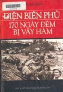 Điện Biên Phủ 170 ngày đêm bị vây hãm - Erwan Bergot