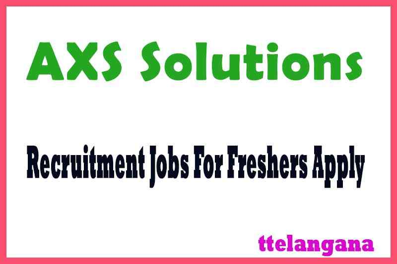 AXS Solutions Recruitment Jobs For Freshers Apply