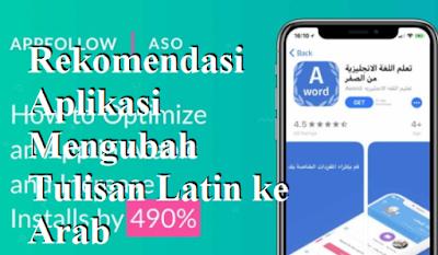 Rekomendasi Aplikasi Mengubah Tulisan Latin ke Arab