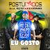 POSTULADOS FT. DJ MARRENTINHO - EU GOSTO (2019)(FUNK)