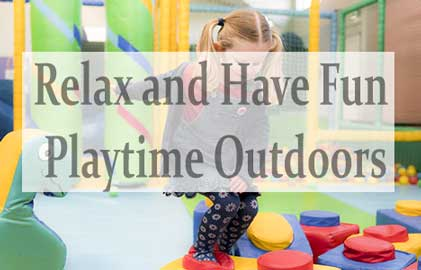 Have Fun Playtime Outdoors