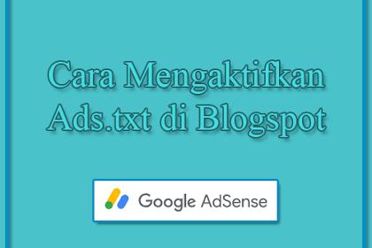 Cara Mengaktifkan Ads.txt Pada Blogspot