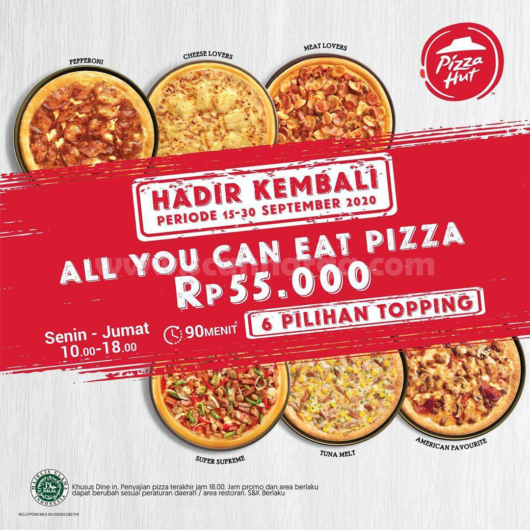 Promo Pizza Hut All You Can Eat Tersedia 6 Pilihan Topping Periode 15 - 30 September 2020