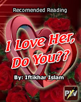 I Love Her, Do you? - Passionate Writers - Iftikhar Islam