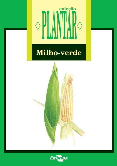 A cultura do Milho-Verde