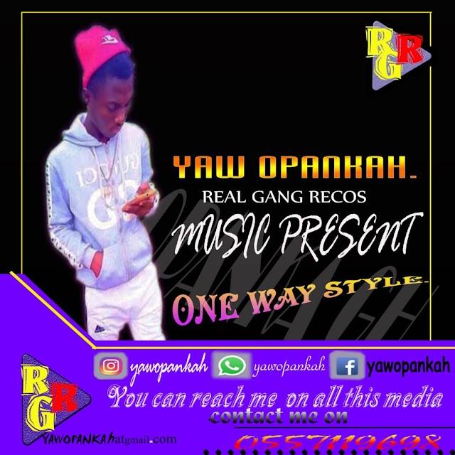 Yaw opankah - One way style _[ Prod by BernaBeatz]