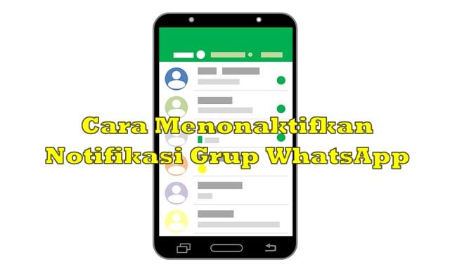 Cara Menonaktifkan Notifikasi Grup WhatsApp