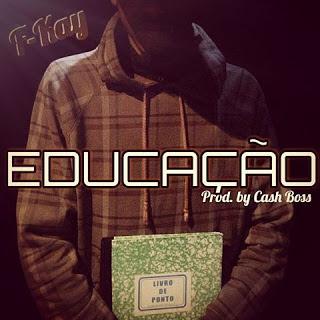 F-Kay - Educação (Prod. Cash Boss) (2o16) [DOWNLOAD]