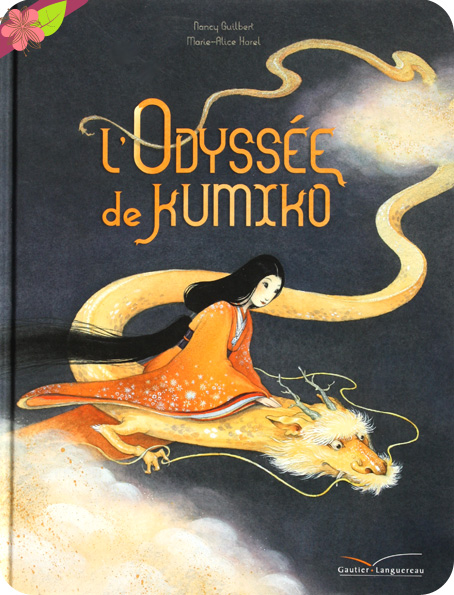 L'Odyssée de Kumiko de Nancy Guilbert et Marie-Alice Harel - Gautier-Langureau