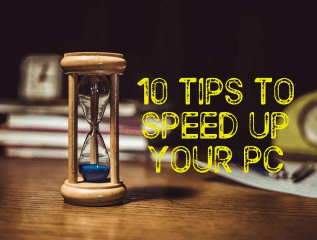 speed up computer free, speed up pc software,speed up windows 10 software, tips to speed up your pc, কম্পিউটারের গতি বাড়ানোর ১০ টি কৌশল,কম্পিউটারের গতি বাড়ান,কম্পিউটারের গতি,
