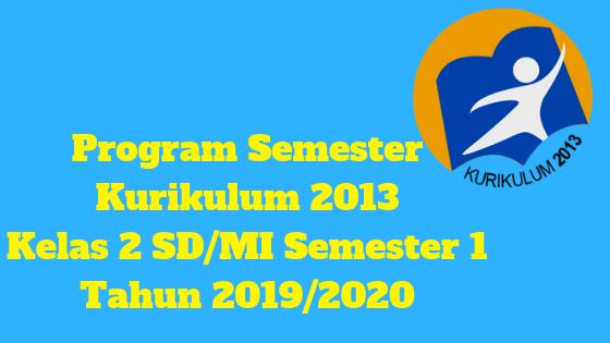 Program Semester Kurikulum 2013 Kelas 2 SD/MI Semester 1 Tahun 2019/2020 - Mutu Guruku