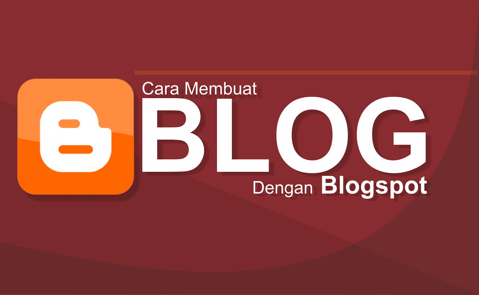 Cara Mudah Membuat Blog Geratis dengan Blogspot