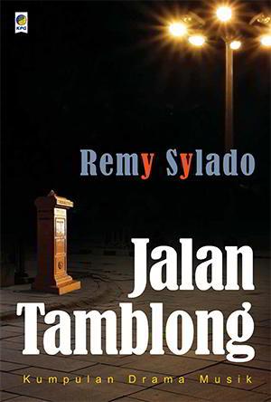 Kumpulan Drama Musik PDF Karya Remy Sylado Jalan Tamblong-Kumpulan Drama Musik PDF Karya Remy Sylado