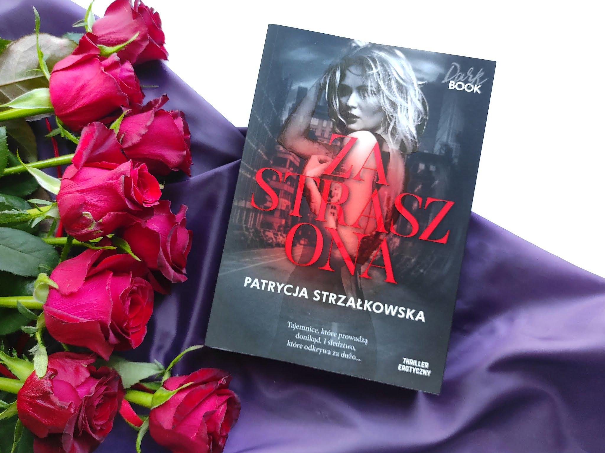 """""""Zastraszona"""", Patrycja Strzałkowska"""