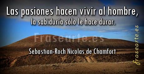 Frases de pasión de Sebastian-Roch Nicolas de Chamfort