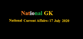 Current Affairs: 17 July 2020