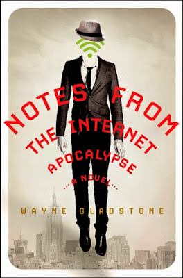 Notes from the Internet Apocalypse by Wayne Gladstone – Front cover