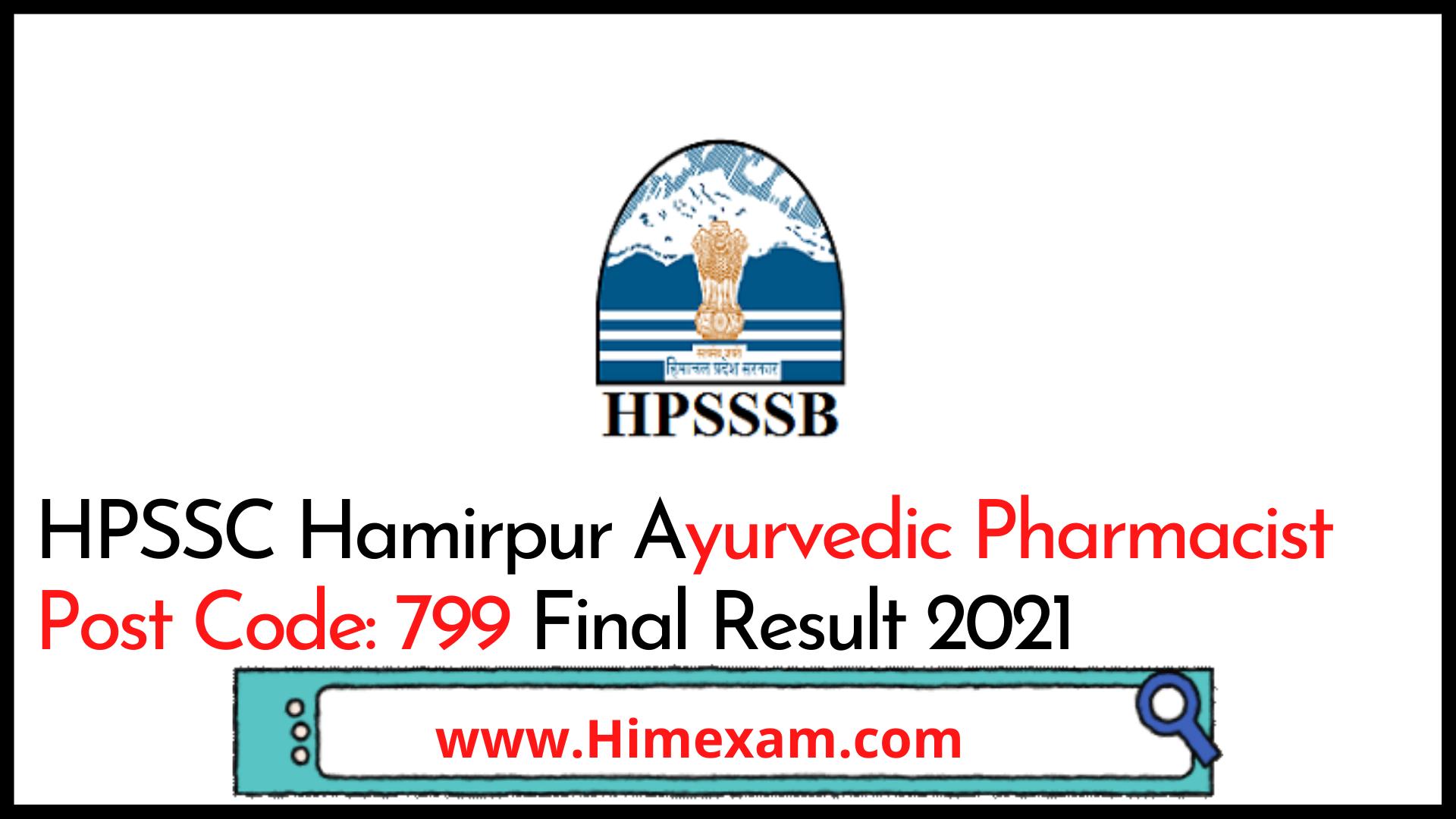 HPSSC Hamirpur Ayurvedic Pharmacist  Post Code: 799 Final Result 2021