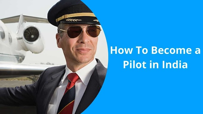 How To Become a Pilot in India: The Comprehensive Guide