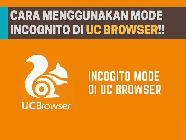 Cara Menggunakan Incognito Browsing di UC Browser